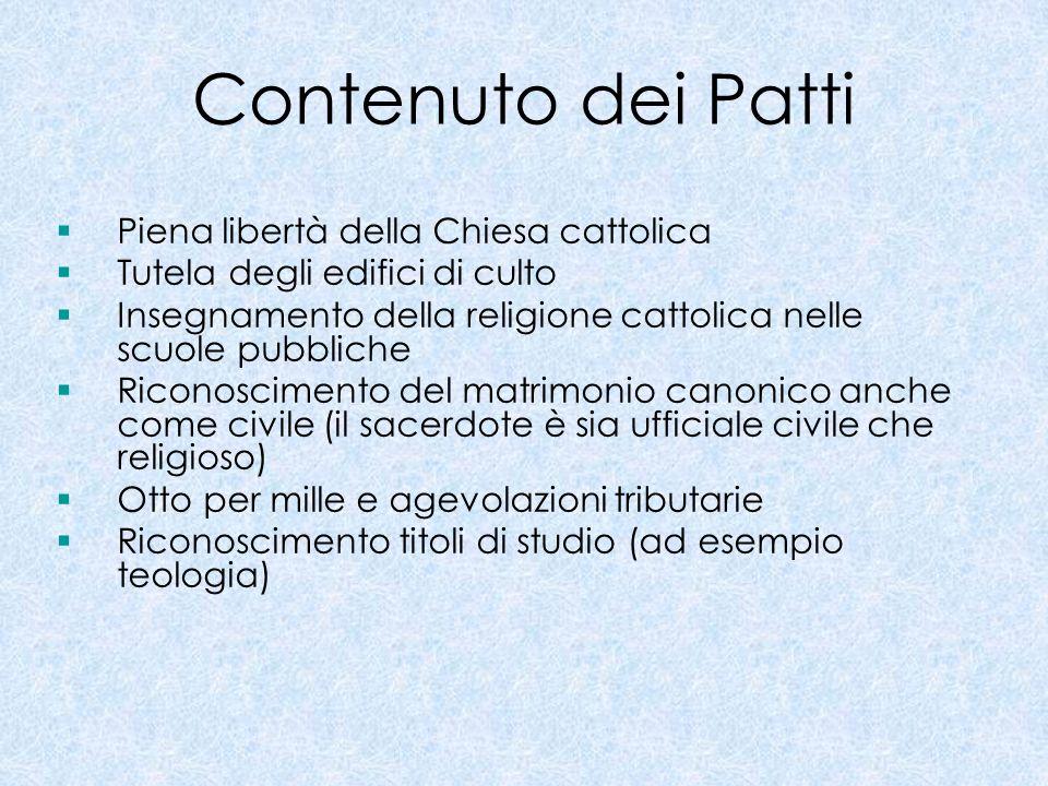 Contenuto dei Patti Piena libertà della Chiesa cattolica Tutela degli edifici di culto Insegnamento della religione cattolica nelle scuole pubbliche R