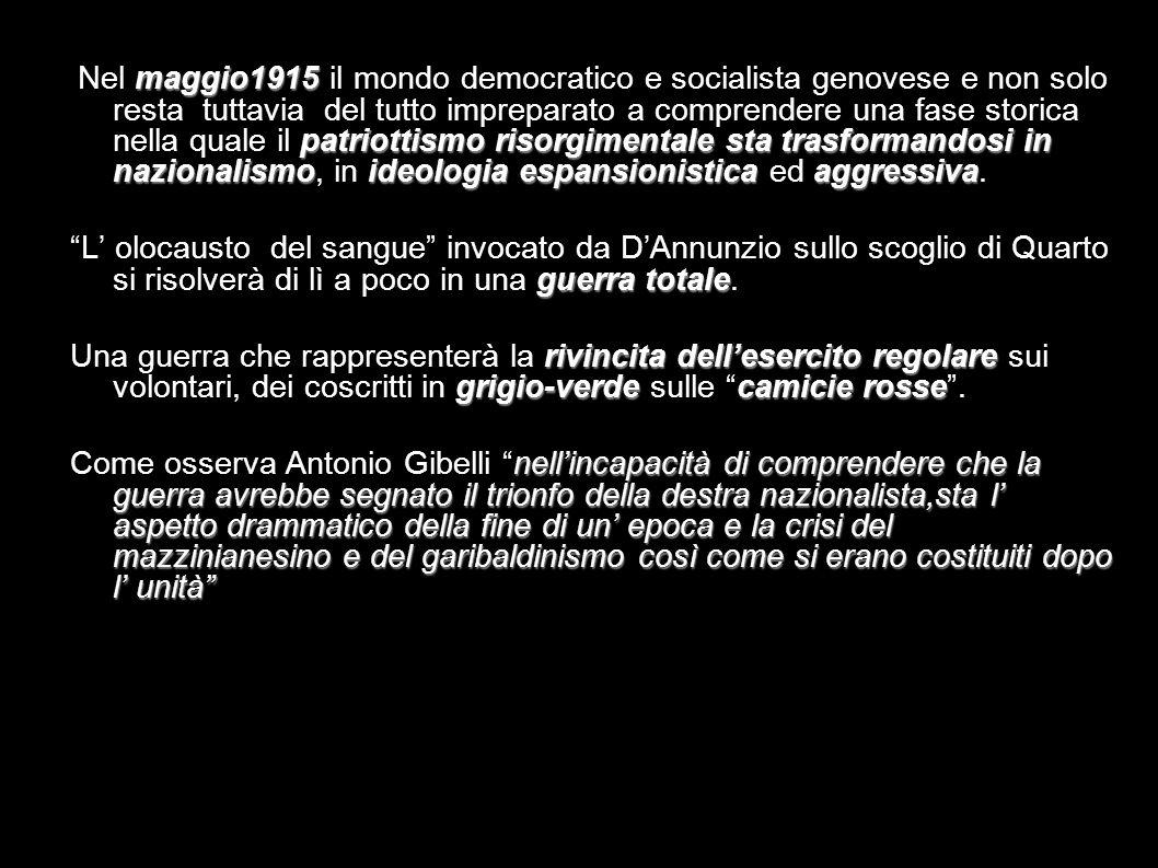 maggio1915 patriottismo risorgimentale sta trasformandosi in nazionalismoideologia espansionisticaaggressiva Nel maggio1915 il mondo democratico e soc