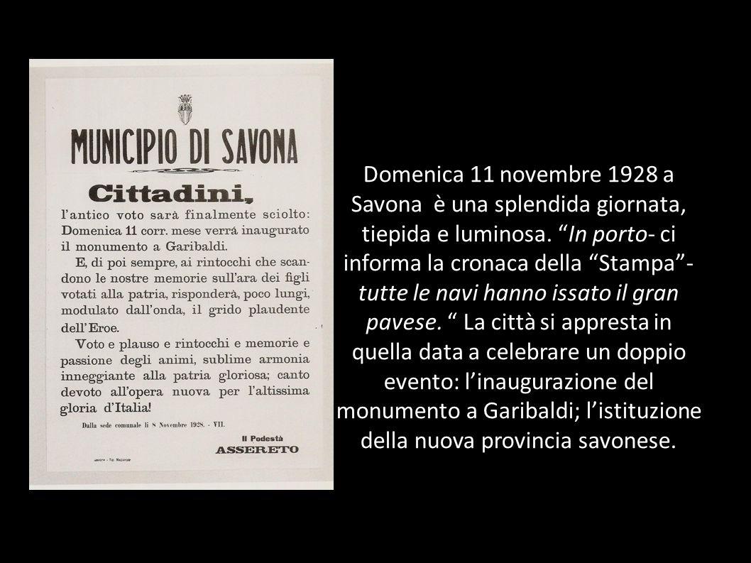 Domenica 11 novembre 1928 a Savona è una splendida giornata, tiepida e luminosa. In porto- ci informa la cronaca della Stampa- tutte le navi hanno iss