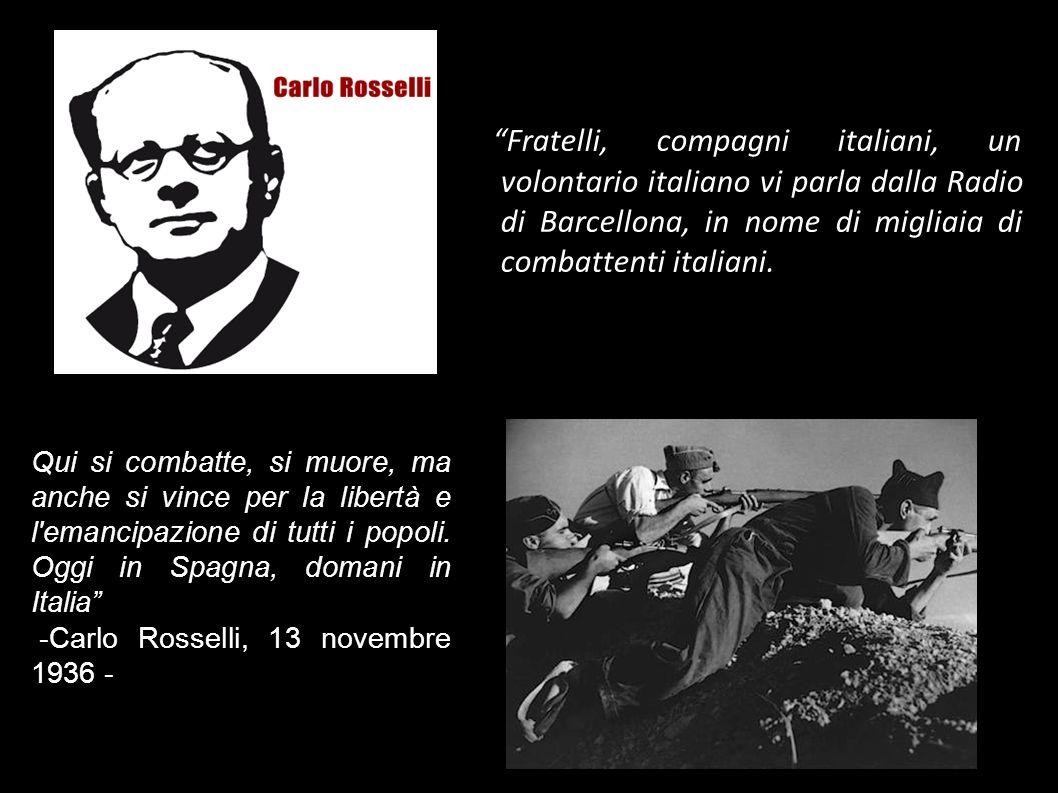 Fratelli, compagni italiani, un volontario italiano vi parla dalla Radio di Barcellona, in nome di migliaia di combattenti italiani. Qui si combatte,