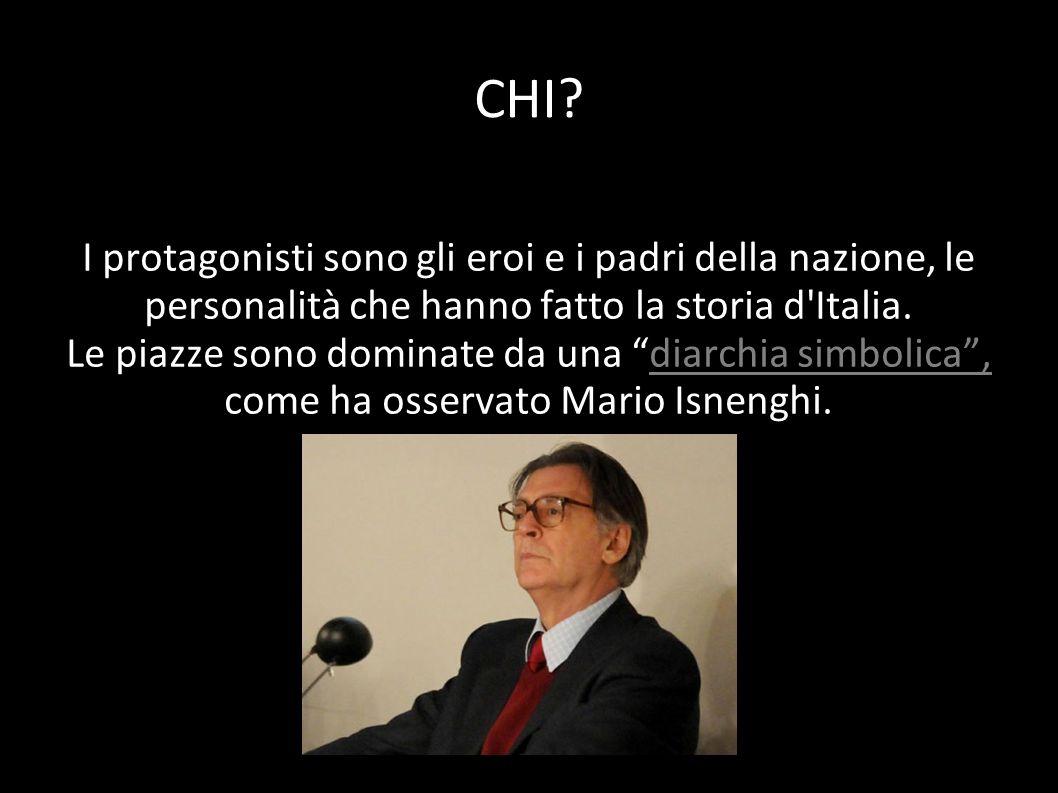 I protagonisti sono gli eroi e i padri della nazione, le personalità che hanno fatto la storia d'Italia. Le piazze sono dominate da una diarchia simbo