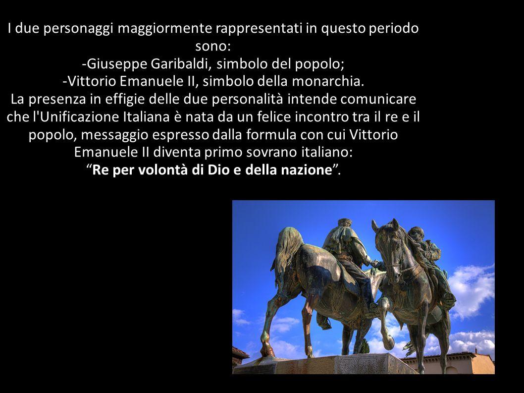 I due personaggi maggiormente rappresentati in questo periodo sono: -Giuseppe Garibaldi, simbolo del popolo; -Vittorio Emanuele II, simbolo della mona