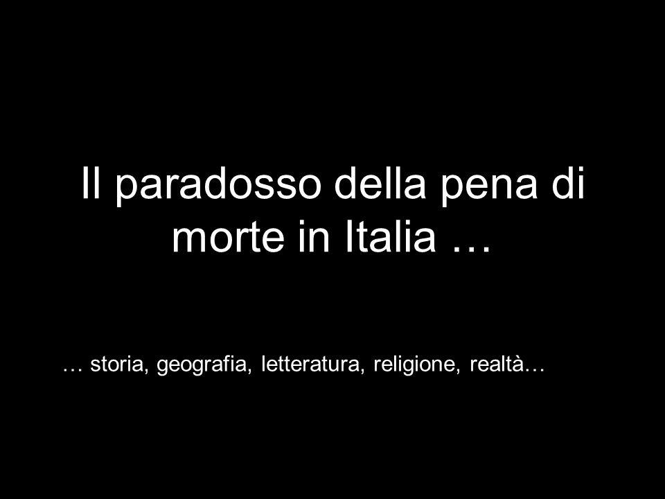 Il paradosso della pena di morte in Italia … … storia, geografia, letteratura, religione, realtà…