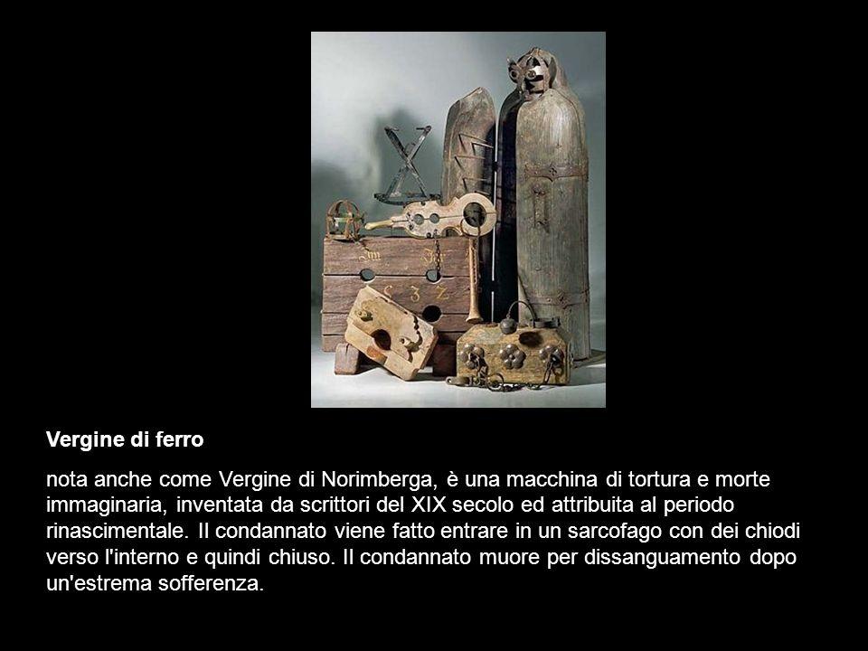 Vergine di ferro nota anche come Vergine di Norimberga, è una macchina di tortura e morte immaginaria, inventata da scrittori del XIX secolo ed attribuita al periodo rinascimentale.