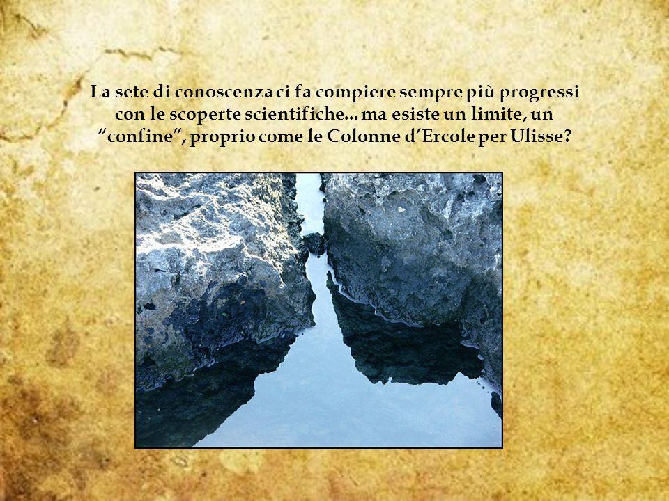 La sete di conoscenza ci fa compiere sempre più progressi con le scoperte scientifiche...