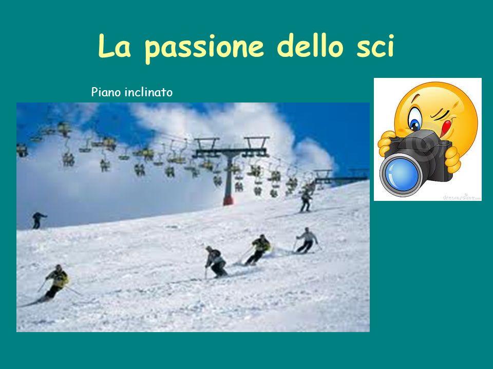 La passione dello sci Piano inclinato