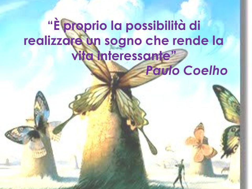 Se non avessimo desideri, se non credessimo nei sogni, la vita sarebbe piatta, priva di COLORI …
