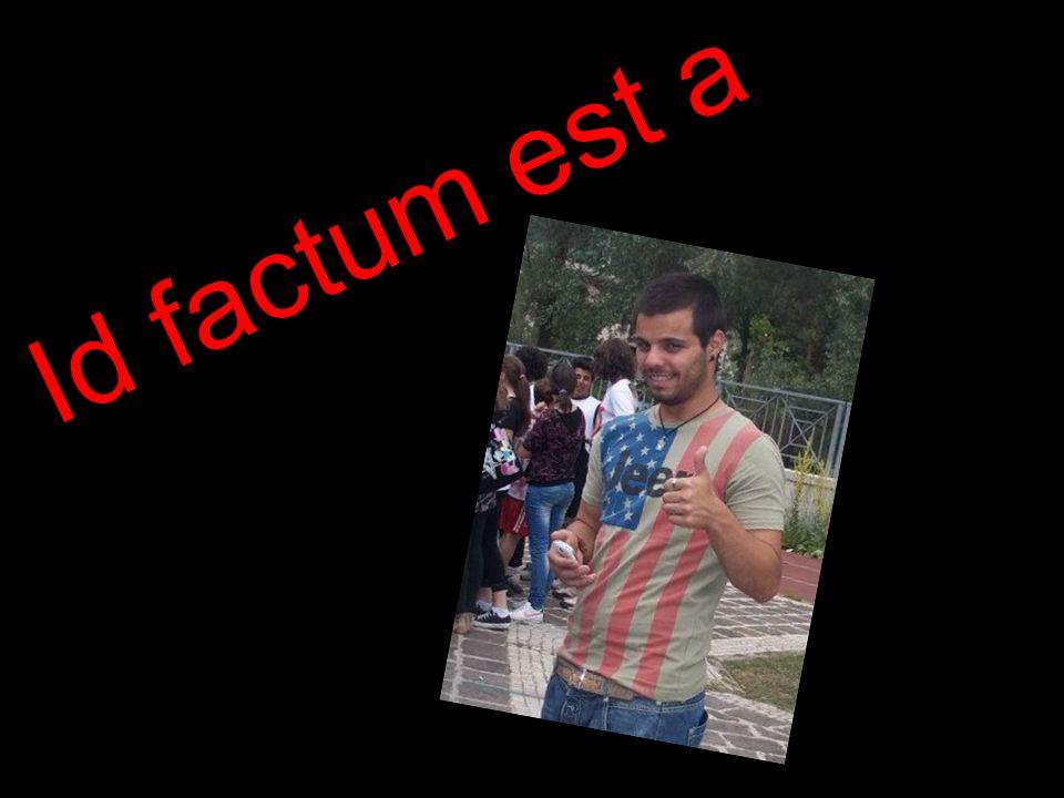 Id factum est a