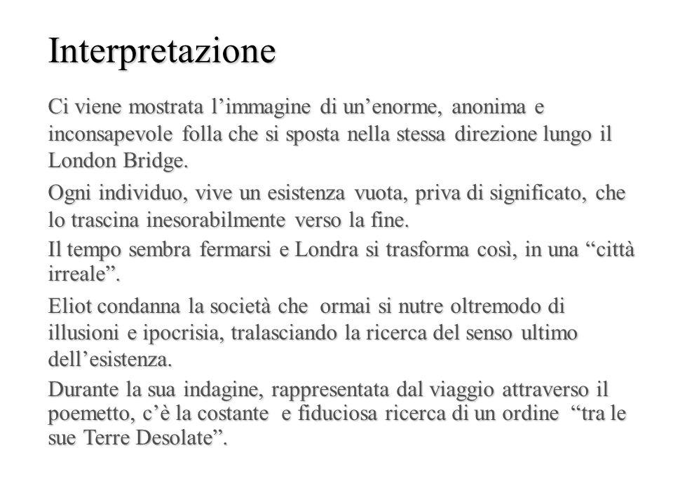 Interpretazione Ci viene mostrata limmagine di unenorme, anonima e inconsapevole folla che si sposta nella stessa direzione lungo il London Bridge. Og