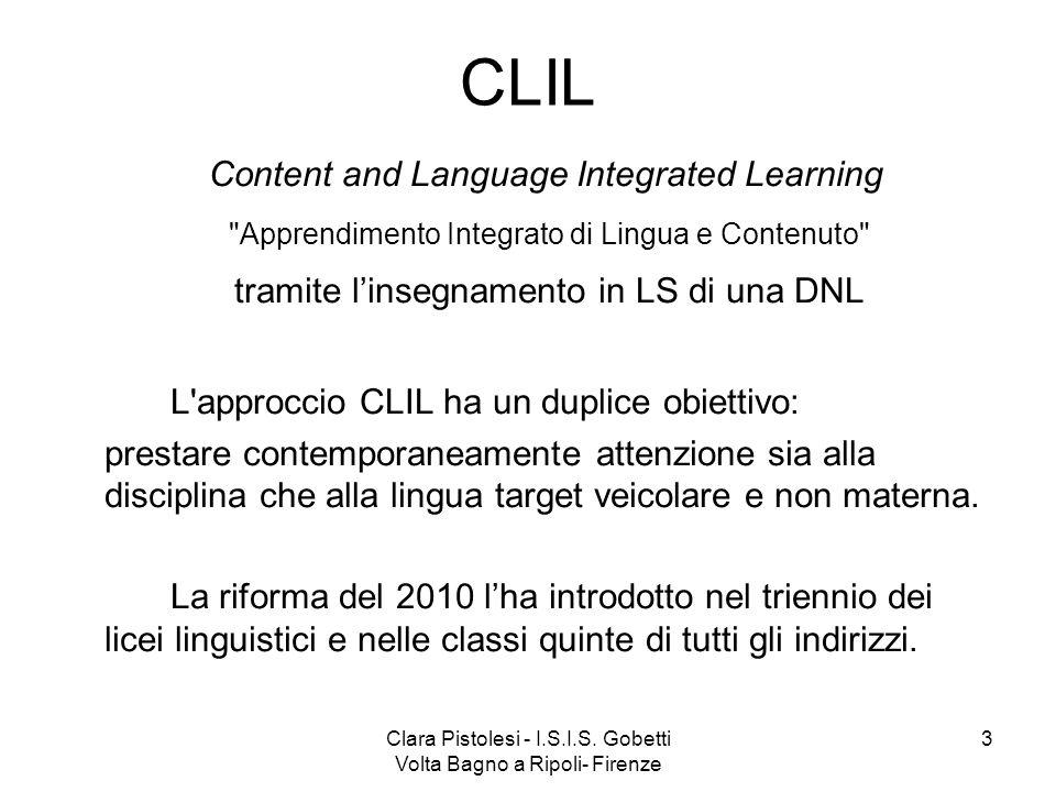 Clara Pistolesi - I.S.I.S. Gobetti Volta Bagno a Ripoli- Firenze 3 CLIL Content and Language Integrated Learning