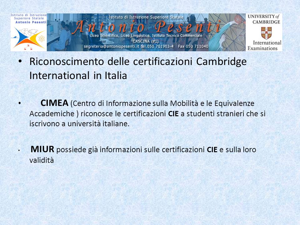 Riconoscimento delle certificazioni Cambridge International in Italia CIMEA (Centro di Informazione sulla Mobilità e le Equivalenze Accademiche ) rico