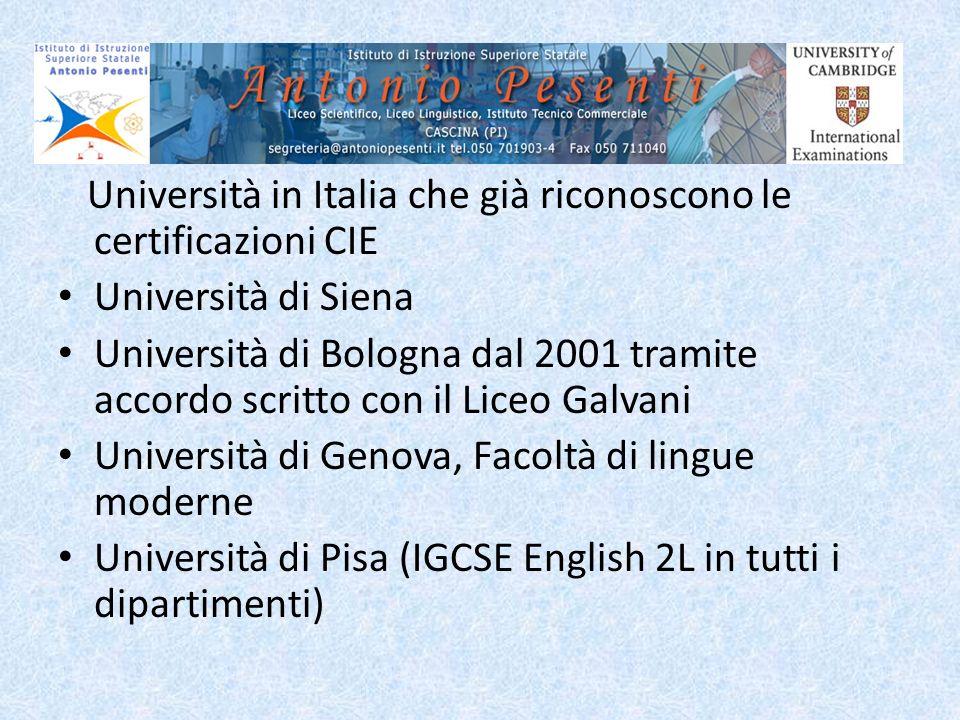 Università in Italia che già riconoscono le certificazioni CIE Università di Siena Università di Bologna dal 2001 tramite accordo scritto con il Liceo