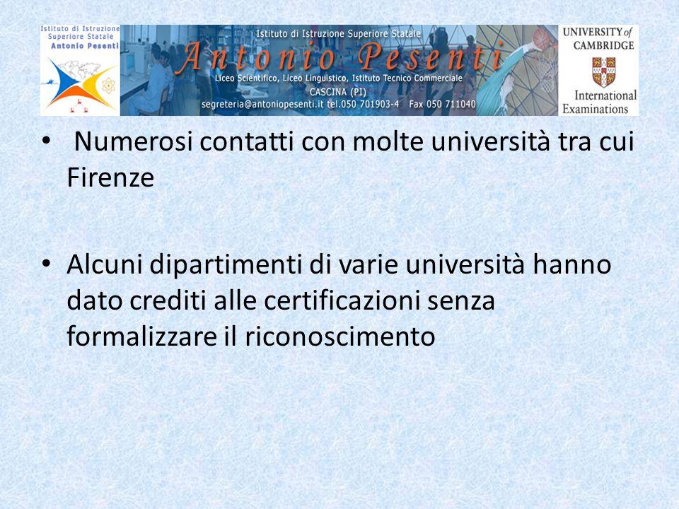 Numerosi contatti con molte università tra cui Firenze Alcuni dipartimenti di varie università hanno dato crediti alle certificazioni senza formalizza