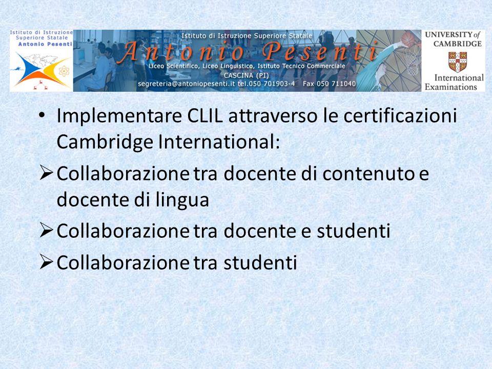 Implementare CLIL attraverso le certificazioni Cambridge International: Collaborazione tra docente di contenuto e docente di lingua Collaborazione tra