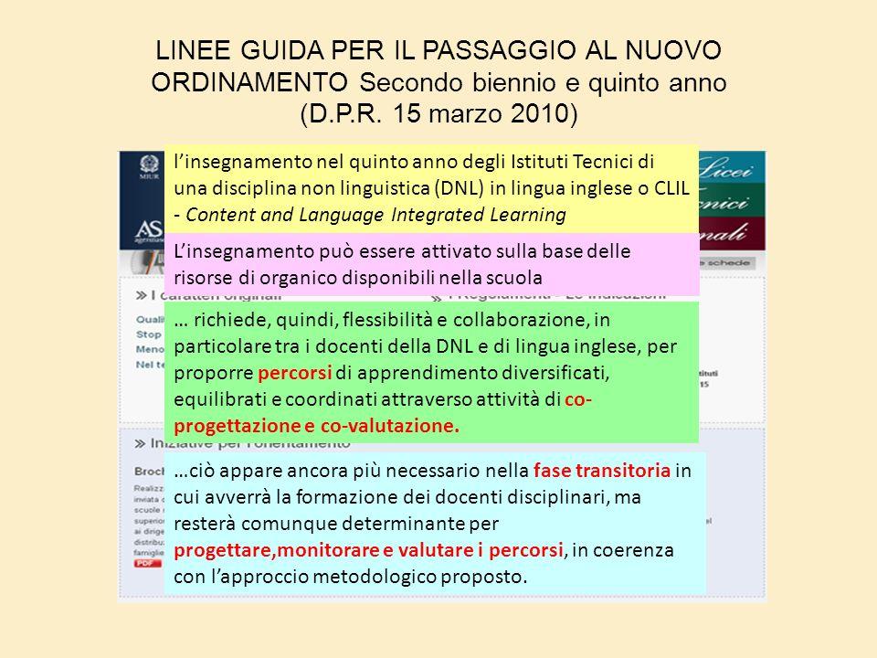 LINEE GUIDA PER IL PASSAGGIO AL NUOVO ORDINAMENTO Secondo biennio e quinto anno (D.P.R. 15 marzo 2010) linsegnamento nel quinto anno degli Istituti Te