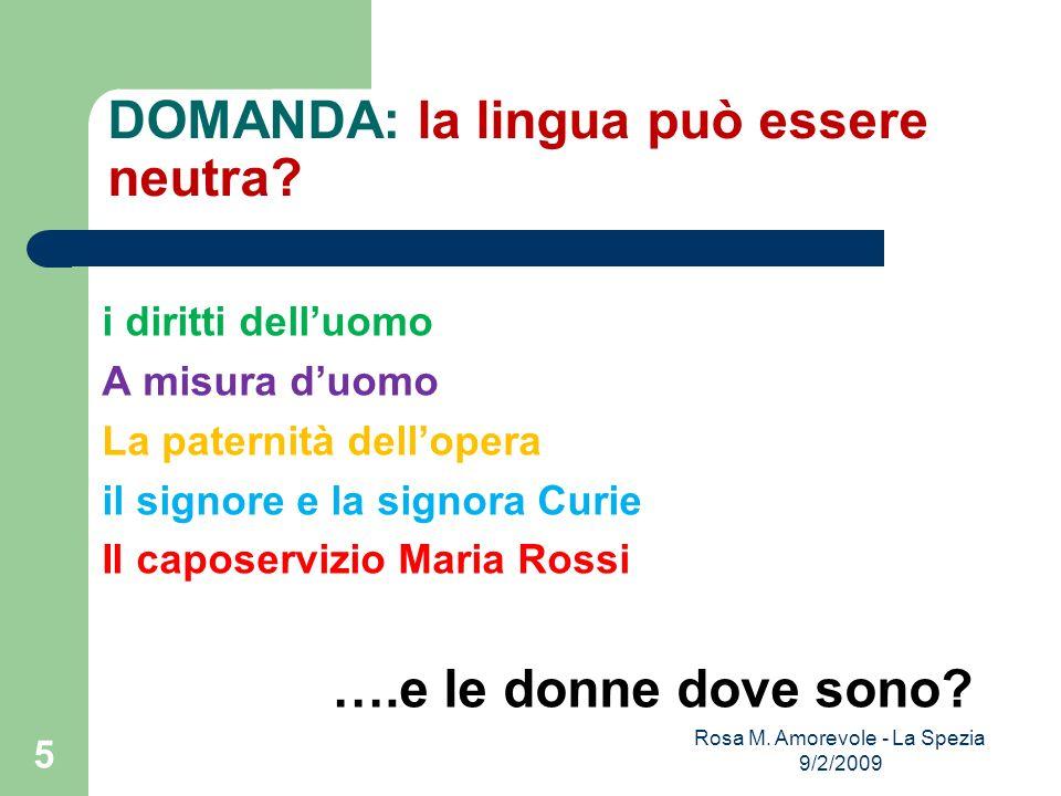 DOMANDA: la lingua può essere neutra? i diritti delluomo A misura duomo La paternità dellopera il signore e la signora Curie Il caposervizio Maria Ros