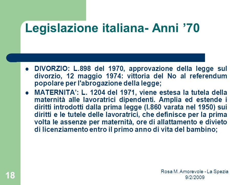 Legislazione italiana- Anni 70 DIVORZIO: L.898 del 1970, approvazione della legge sul divorzio, 12 maggio 1974: vittoria del No al referendum popolare