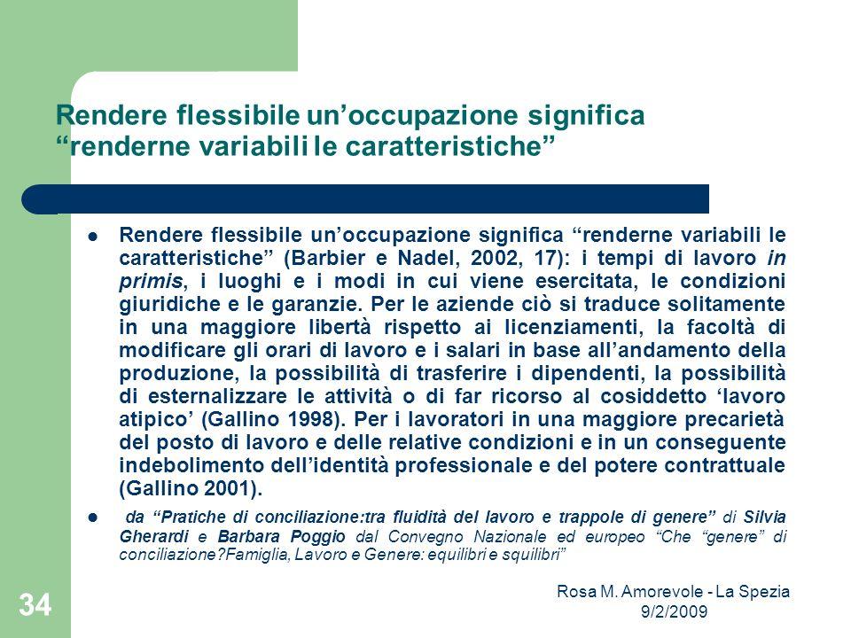Rendere flessibile unoccupazione significa renderne variabili le caratteristiche Rendere flessibile unoccupazione significa renderne variabili le cara
