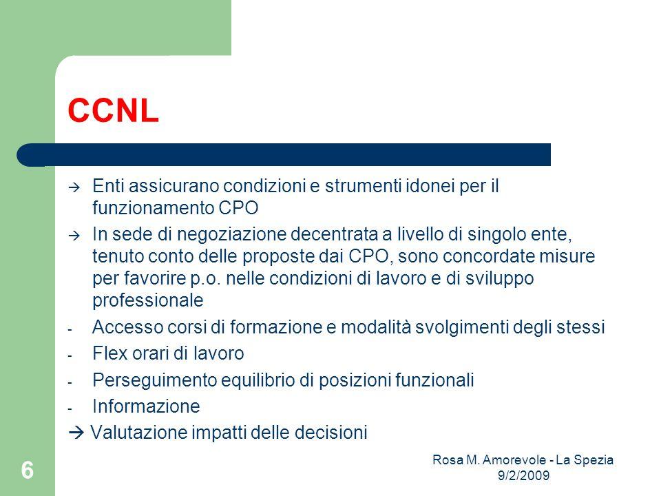 CCNL Enti assicurano condizioni e strumenti idonei per il funzionamento CPO In sede di negoziazione decentrata a livello di singolo ente, tenuto conto delle proposte dai CPO, sono concordate misure per favorire p.o.