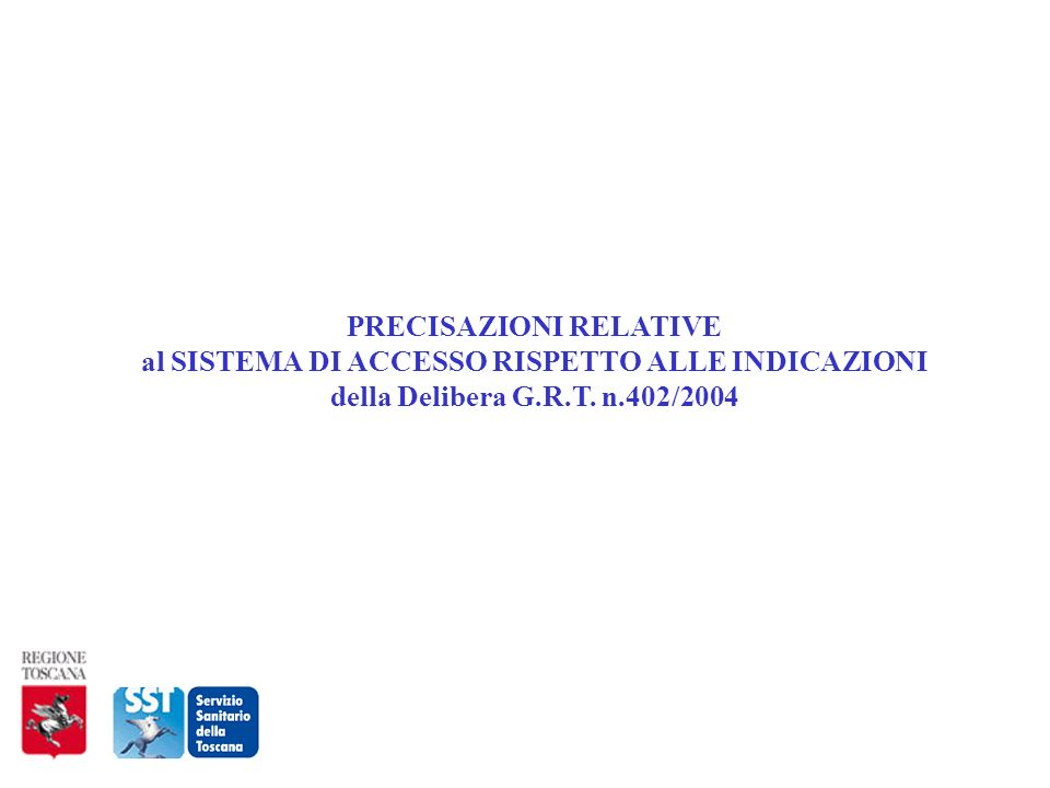 PRECISAZIONI RELATIVE al SISTEMA DI ACCESSO RISPETTO ALLE INDICAZIONI della Delibera G.R.T. n.402/2004