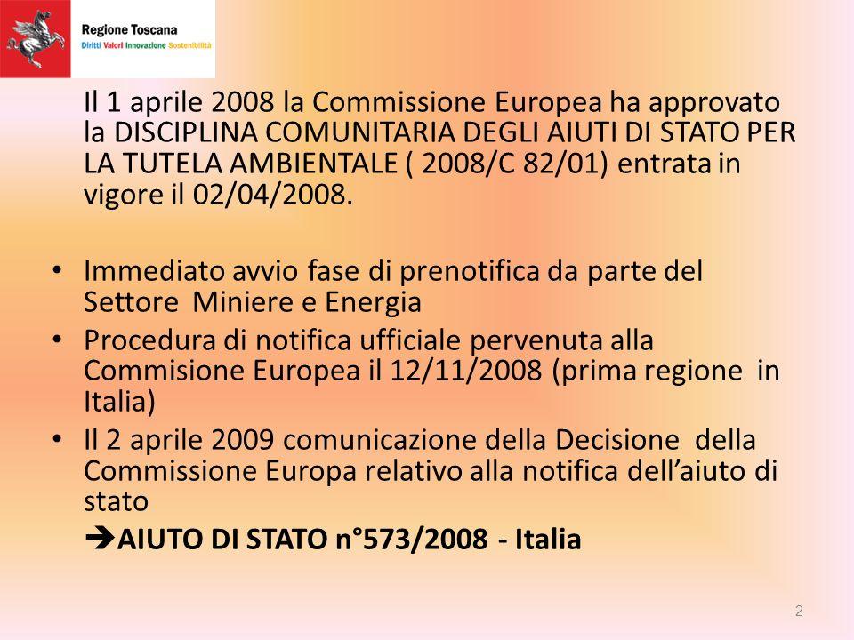 Il 1 aprile 2008 la Commissione Europea ha approvato la DISCIPLINA COMUNITARIA DEGLI AIUTI DI STATO PER LA TUTELA AMBIENTALE ( 2008/C 82/01) entrata in vigore il 02/04/2008.