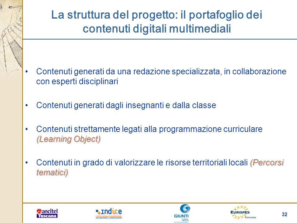 32 La struttura del progetto: il portafoglio dei contenuti digitali multimediali Contenuti generati da una redazione specializzata, in collaborazione