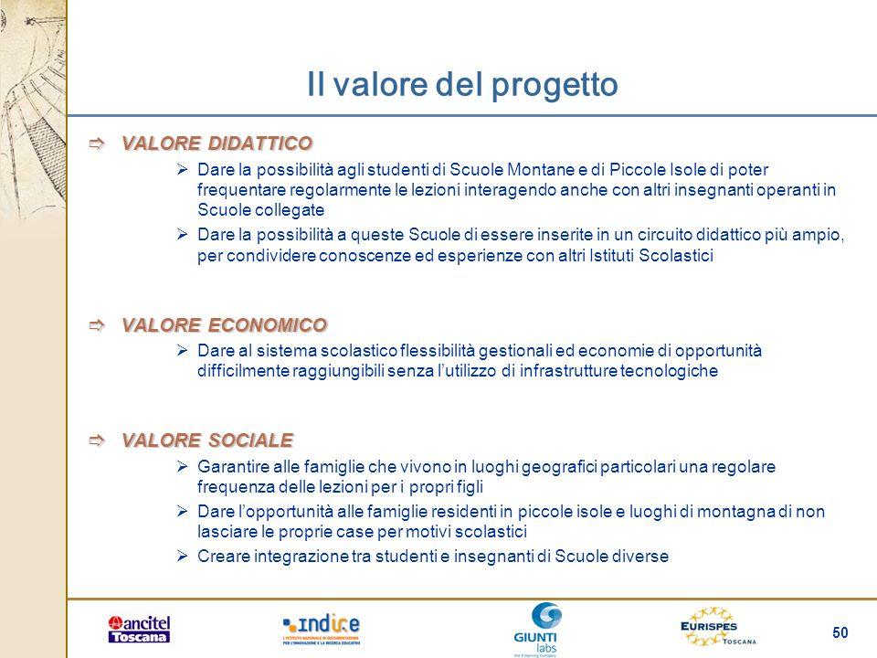 50 Il valore del progetto VALORE DIDATTICO VALORE DIDATTICO Dare la possibilità agli studenti di Scuole Montane e di Piccole Isole di poter frequentar