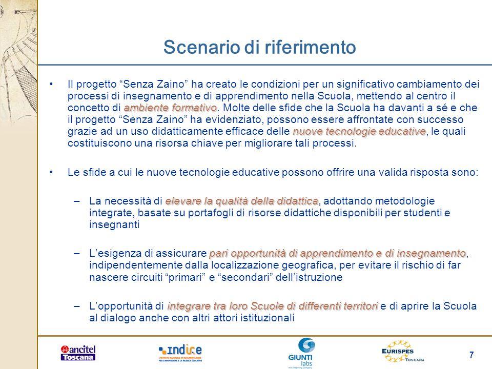 7 Scenario di riferimento ambiente formativo nuove tecnologie educativeIl progetto Senza Zaino ha creato le condizioni per un significativo cambiament
