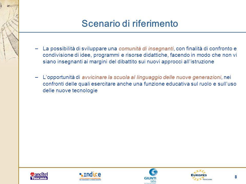 8 Scenario di riferimento comunità di insegnanti –La possibilità di sviluppare una comunità di insegnanti, con finalità di confronto e condivisione di