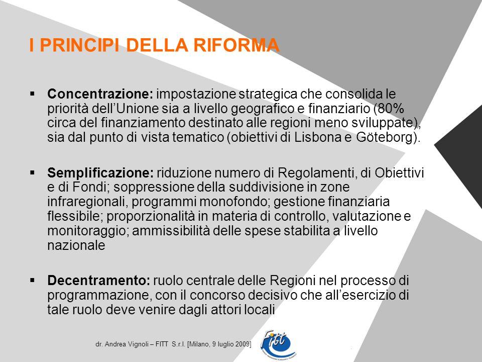 dr. Andrea Vignoli – FITT S.r.l. [Milano, 9 luglio 2009] I PRINCIPI DELLA RIFORMA Concentrazione: impostazione strategica che consolida le priorità de