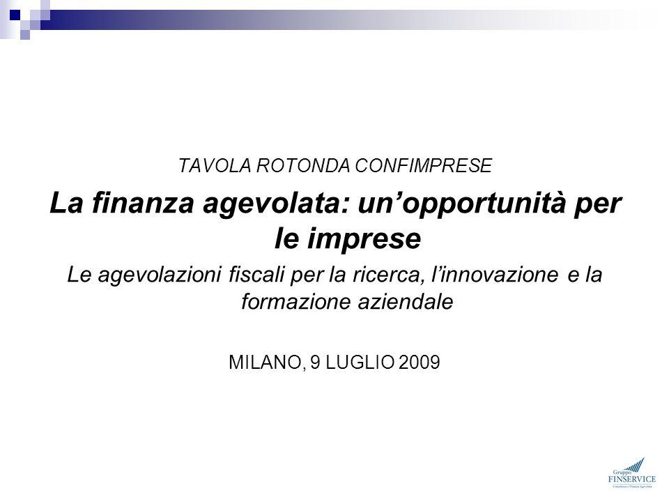 Presentazione Gruppo Finservice Le agevolazioni fiscali per la ricerca e linnovazione Le agevolazioni per la formazione aziendale