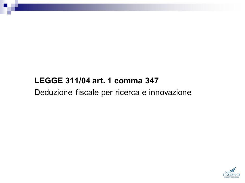 LEGGE 311/04 art. 1 comma 347 Deduzione fiscale per ricerca e innovazione