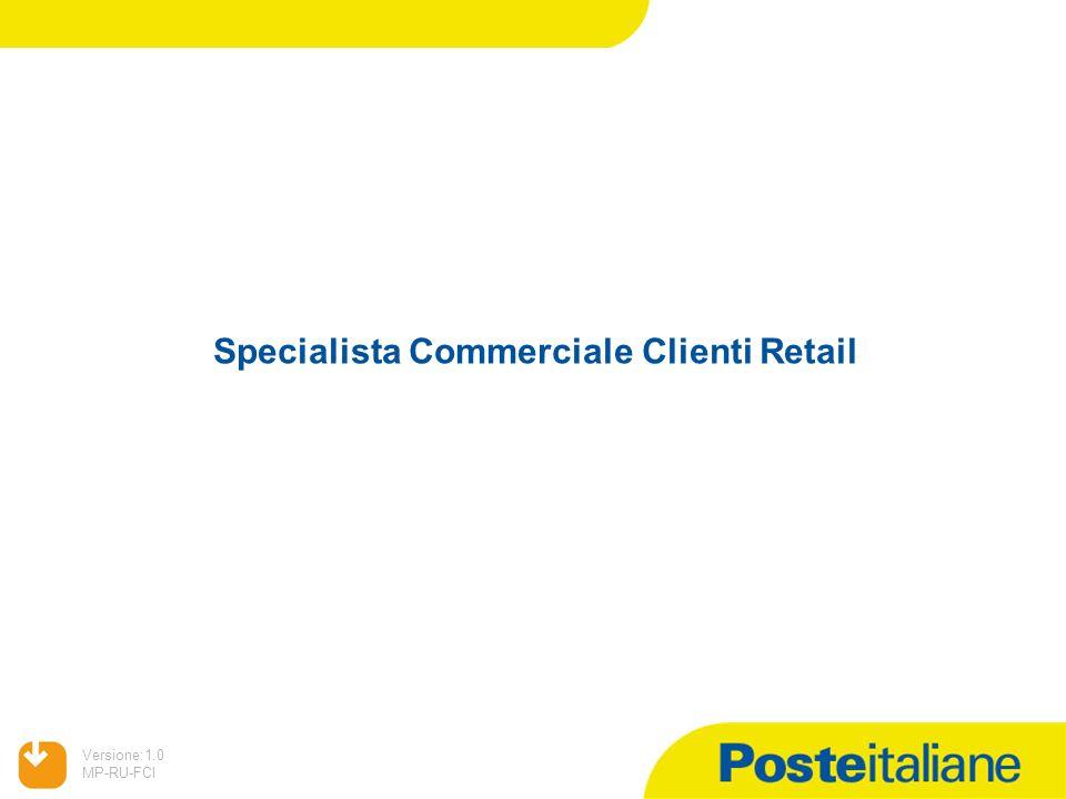 05/02/2014 Versione:1.0 MP-RU-FCI Specialista Commerciale Clienti Retail