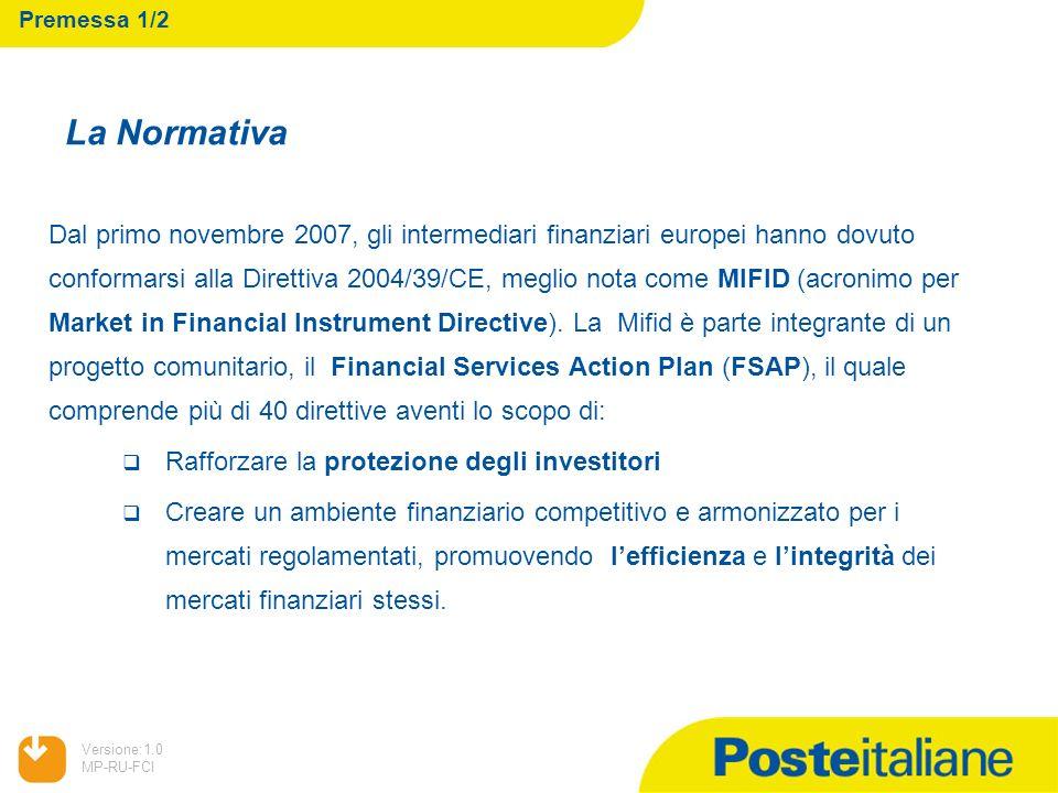 05/02/2014 Versione:1.0 MP-RU-FCI Premessa 1/2 Dal primo novembre 2007, gli intermediari finanziari europei hanno dovuto conformarsi alla Direttiva 20