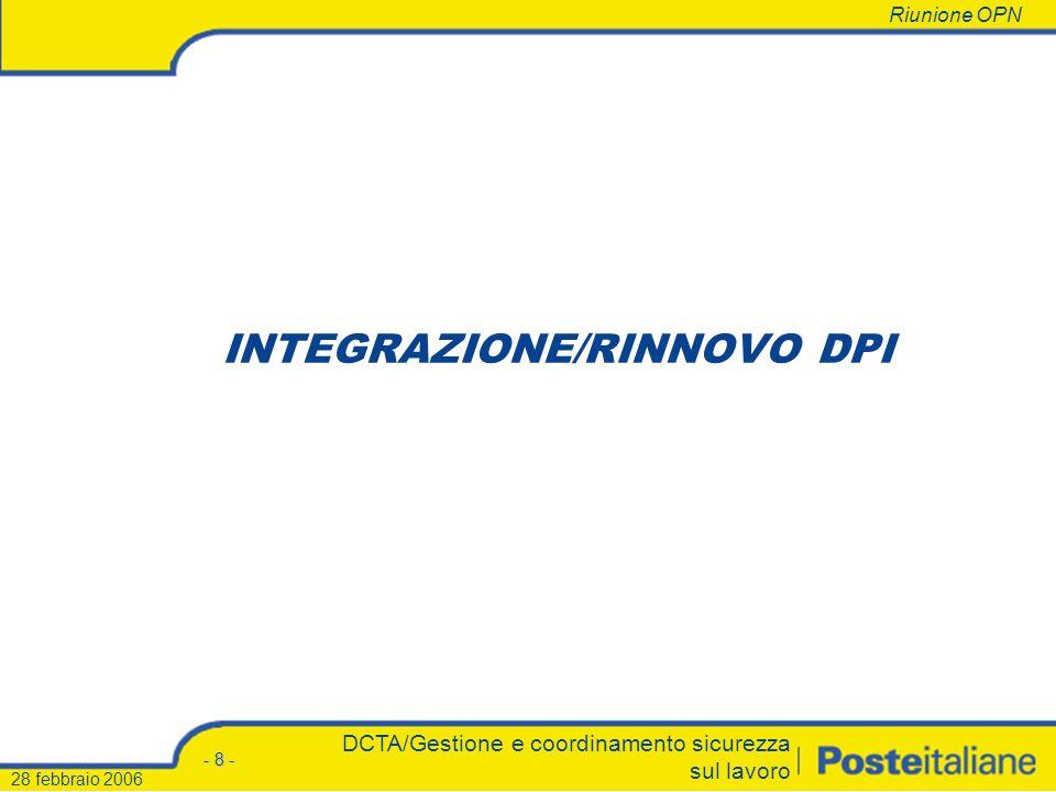 Riunione OPN - 7 - DCTA/Gestione e coordinamento sicurezza sul lavoro 28 febbraio 2006 Nuova stringa DVR relativa al rischio vibrazioni Cod.Esposizion