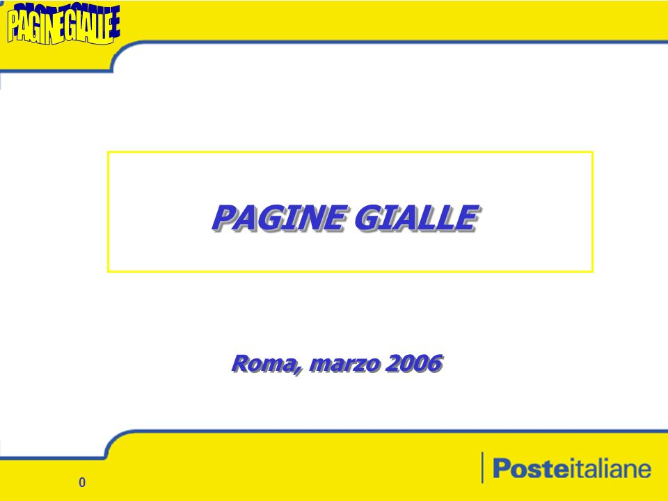 0 PAGINE GIALLE Roma, marzo 2006