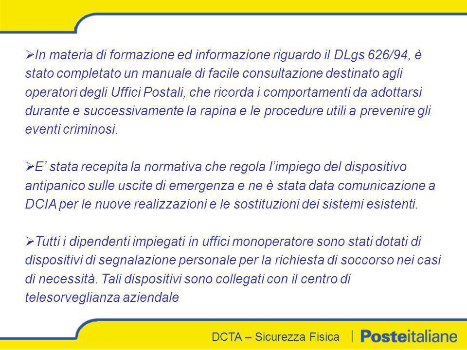 DCTA - Sicurezza Fisica DCTA – Sicurezza Fisica In materia di formazione ed informazione riguardo il DLgs 626/94, è stato completato un manuale di fac