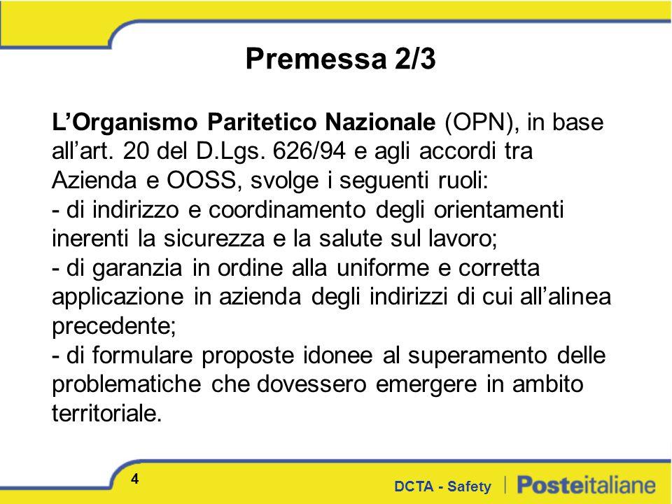 LOrganismo Paritetico Nazionale (OPN), in base allart. 20 del D.Lgs. 626/94 e agli accordi tra Azienda e OOSS, svolge i seguenti ruoli: - di indirizzo