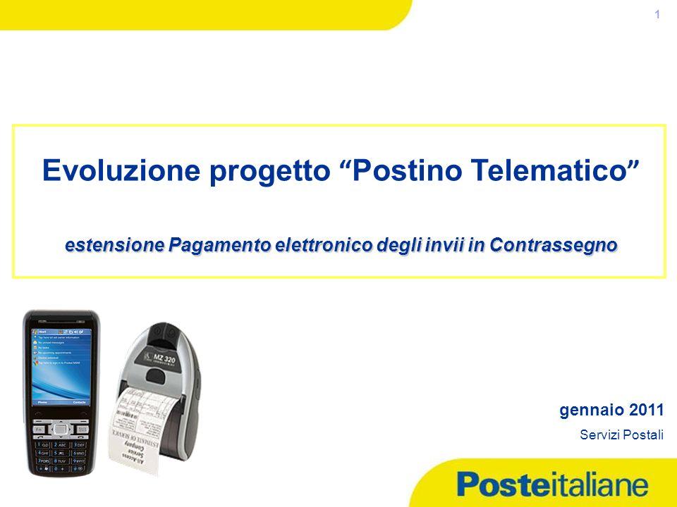 05/02/2014 1 estensione Pagamento elettronico degli invii in Contrassegno Evoluzione progetto Postino Telematico estensione Pagamento elettronico degl
