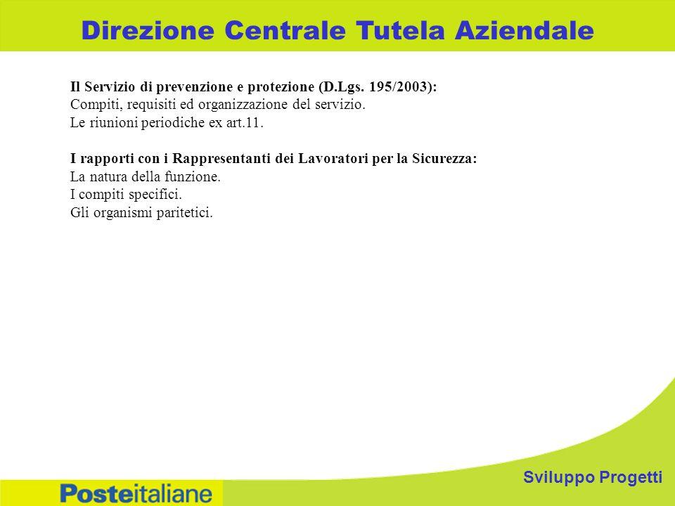 Sviluppo Progetti Direzione Centrale Tutela Aziendale Il Servizio di prevenzione e protezione (D.Lgs. 195/2003): Compiti, requisiti ed organizzazione