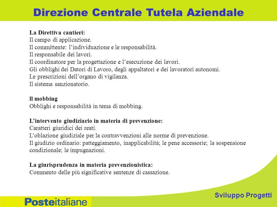 Sviluppo Progetti Direzione Centrale Tutela Aziendale La Direttiva cantieri: Il campo di applicazione. Il committente: lindividuazione e le responsabi