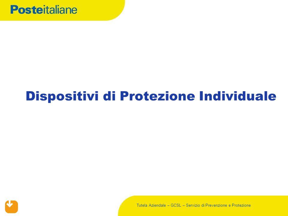 Tutela Aziendale – GCSL – Servizio di Prevenzione e Protezione Dispositivi di Protezione Individuale