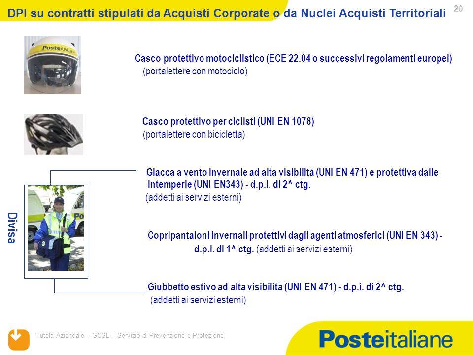 05/02/2014 Tutela Aziendale – GCSL – Servizio di Prevenzione e Protezione 20 DPI su contratti stipulati da Acquisti Corporate o da Nuclei Acquisti Ter