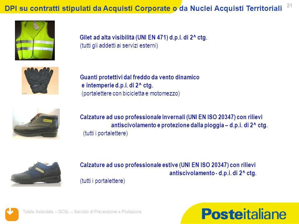 05/02/2014 Tutela Aziendale – GCSL – Servizio di Prevenzione e Protezione 21 Gilet ad alta visibilità (UNI EN 471) d.p.i. di 2^ ctg. (tutti gli addett