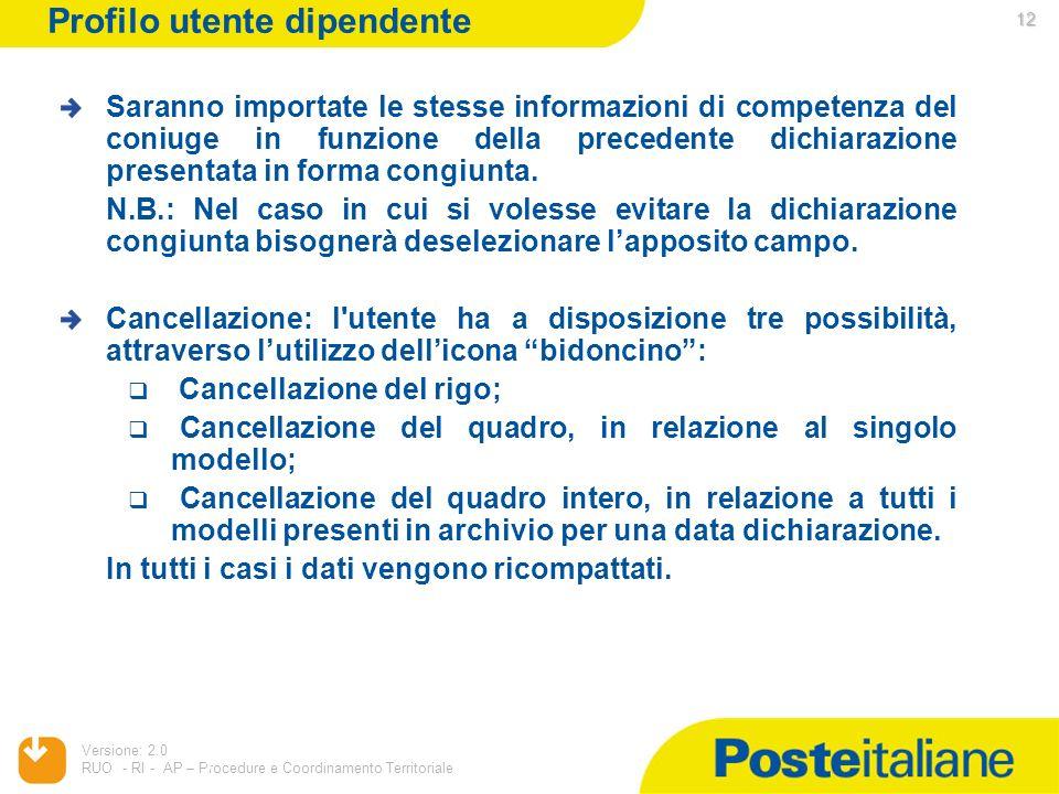 05/02/2014 Versione: 2.0 RUO - RI - AP – Procedure e Coordinamento Territoriale 12 Saranno importate le stesse informazioni di competenza del coniuge