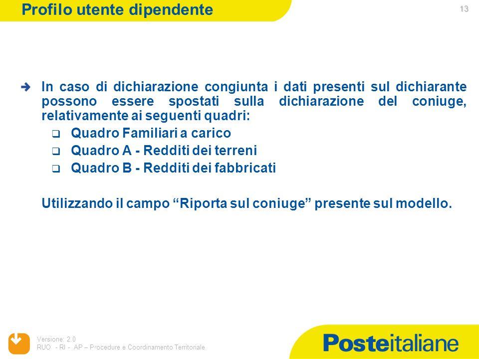 05/02/2014 Versione: 2.0 RUO - RI - AP – Procedure e Coordinamento Territoriale 13 In caso di dichiarazione congiunta i dati presenti sul dichiarante