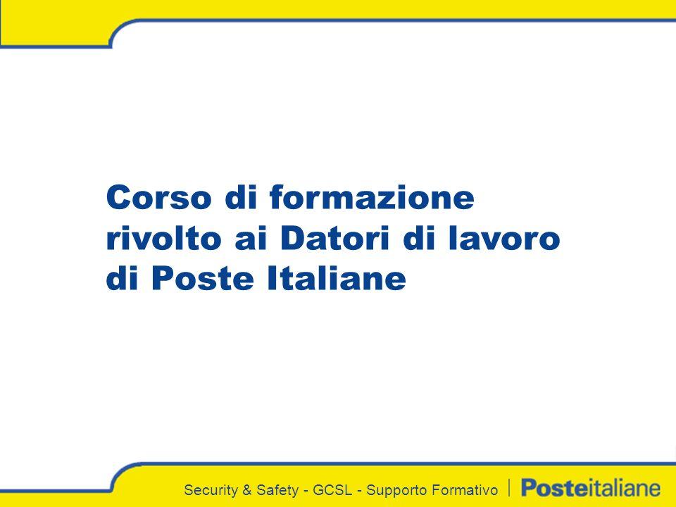 Security & Safety - GCSL - Supporto Formativo Corso di formazione rivolto ai Datori di lavoro di Poste Italiane