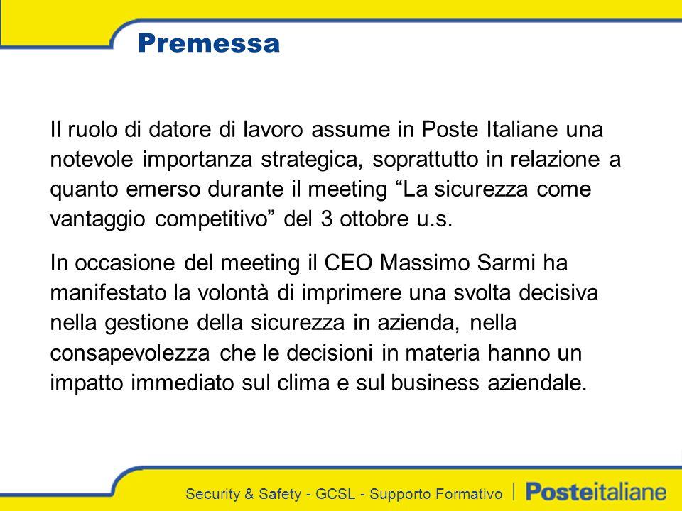 Security & Safety - GCSL - Supporto Formativo Il ruolo di datore di lavoro assume in Poste Italiane una notevole importanza strategica, soprattutto in