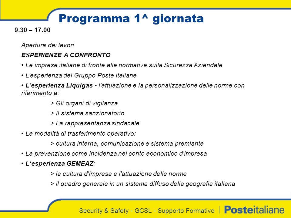 Security & Safety - GCSL - Supporto Formativo Programma 1^ giornata 9.30 – 17.00 Apertura dei lavori ESPERIENZE A CONFRONTO Le imprese italiane di fro