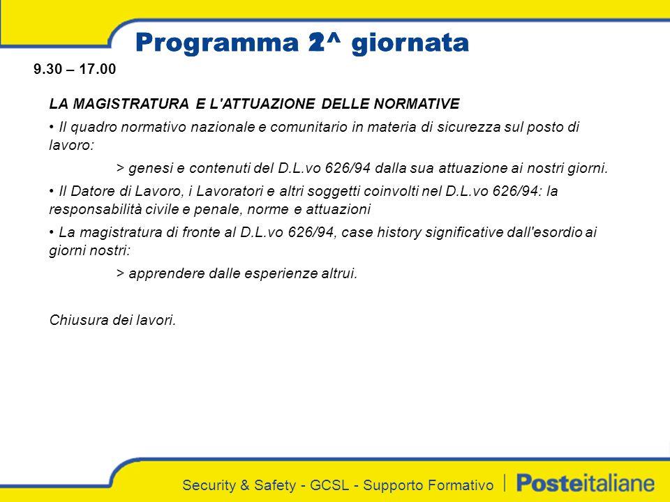 Security & Safety - GCSL - Supporto Formativo Programma 1^ giornataProgramma 2^ giornata 9.30 – 17.00 LA MAGISTRATURA E L'ATTUAZIONE DELLE NORMATIVE I